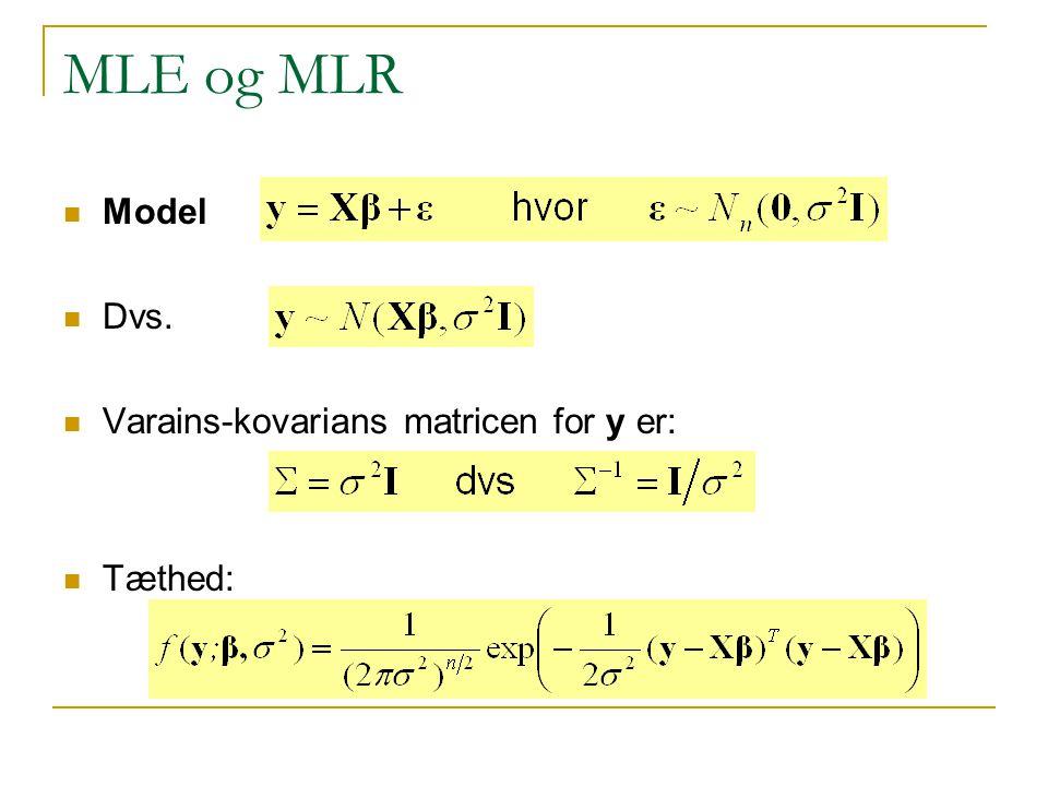 MLE og MLR Model Dvs. Varains-kovarians matricen for y er: Tæthed: