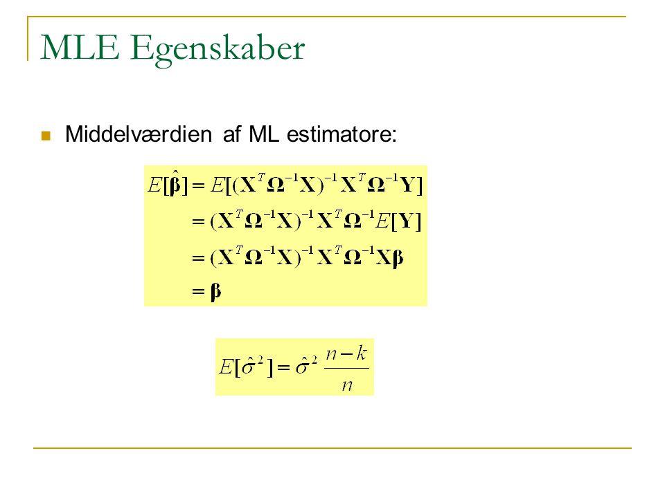 MLE Egenskaber Middelværdien af ML estimatore: