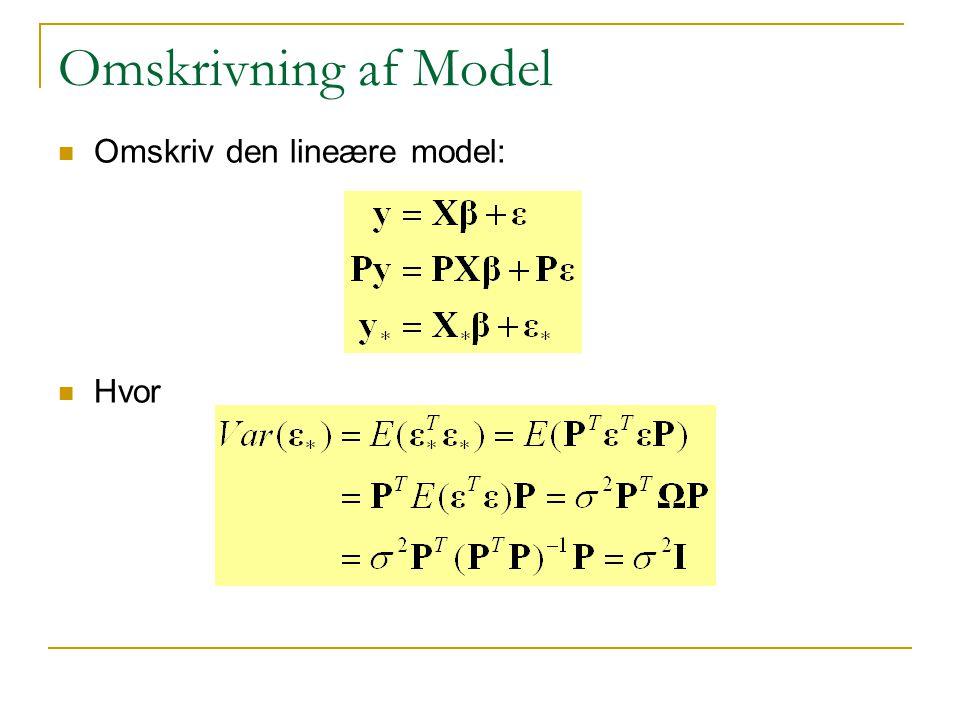 Omskrivning af Model Omskriv den lineære model: Hvor