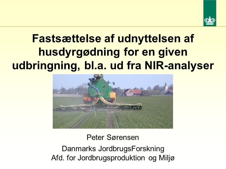 Fastsættelse af udnyttelsen af husdyrgødning for en given udbringning, bl.a. ud fra NIR-analyser