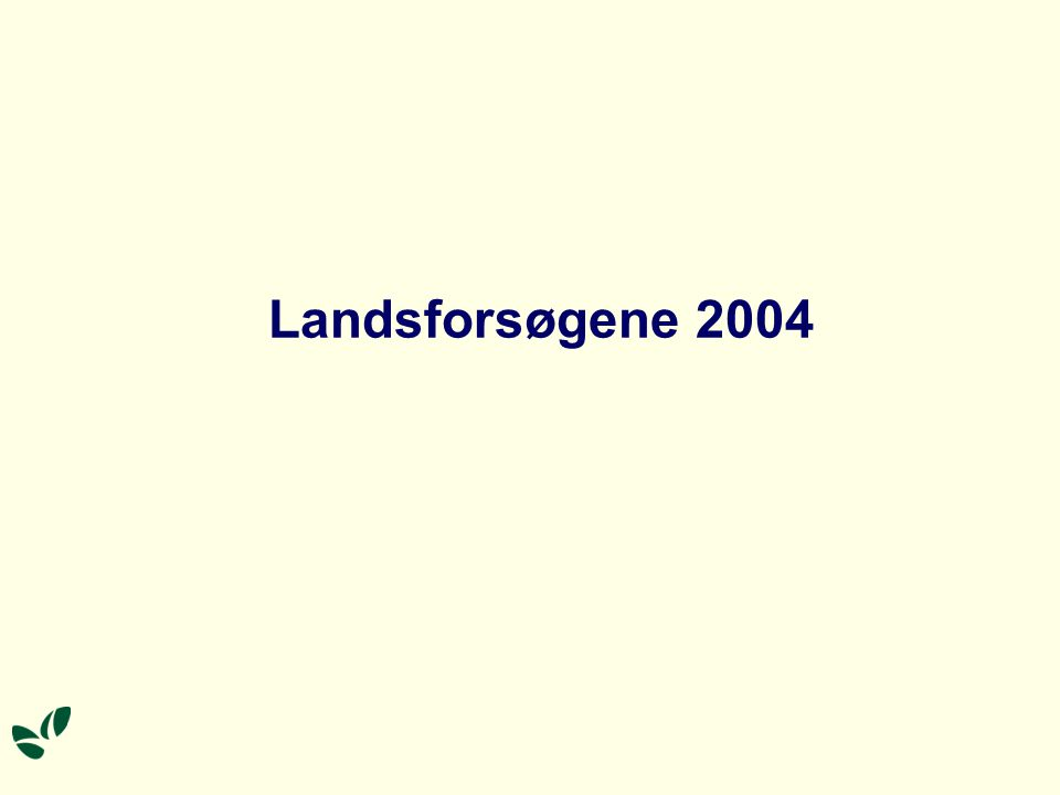 Landsforsøgene 2004