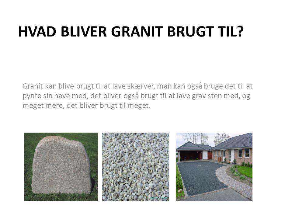 Hvad bliver granit brugt til