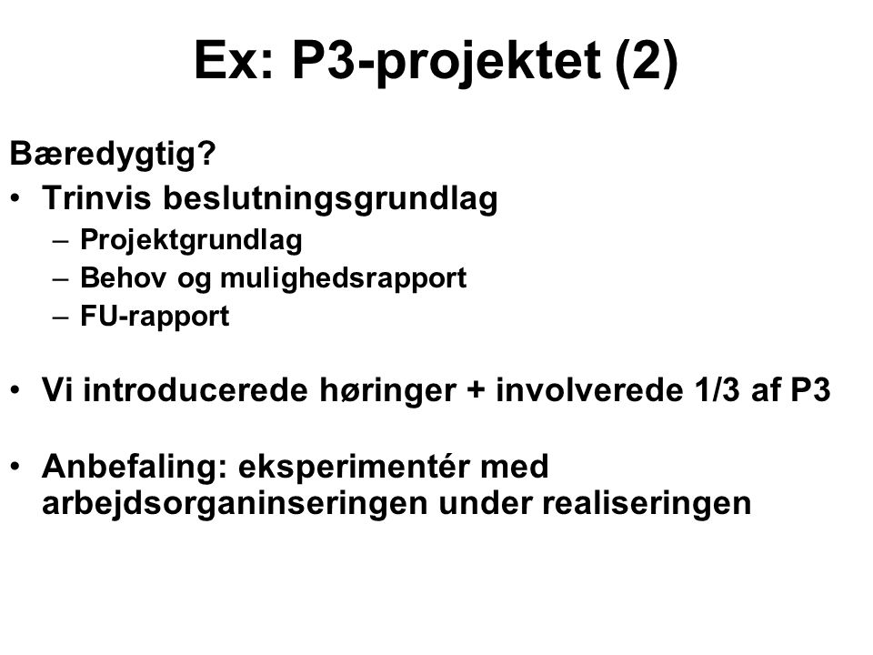 Ex: P3-projektet (2) Bæredygtig Trinvis beslutningsgrundlag