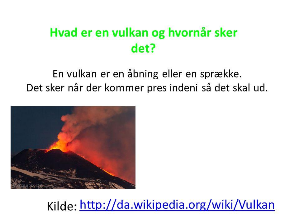 Hvad er en vulkan og hvornår sker det