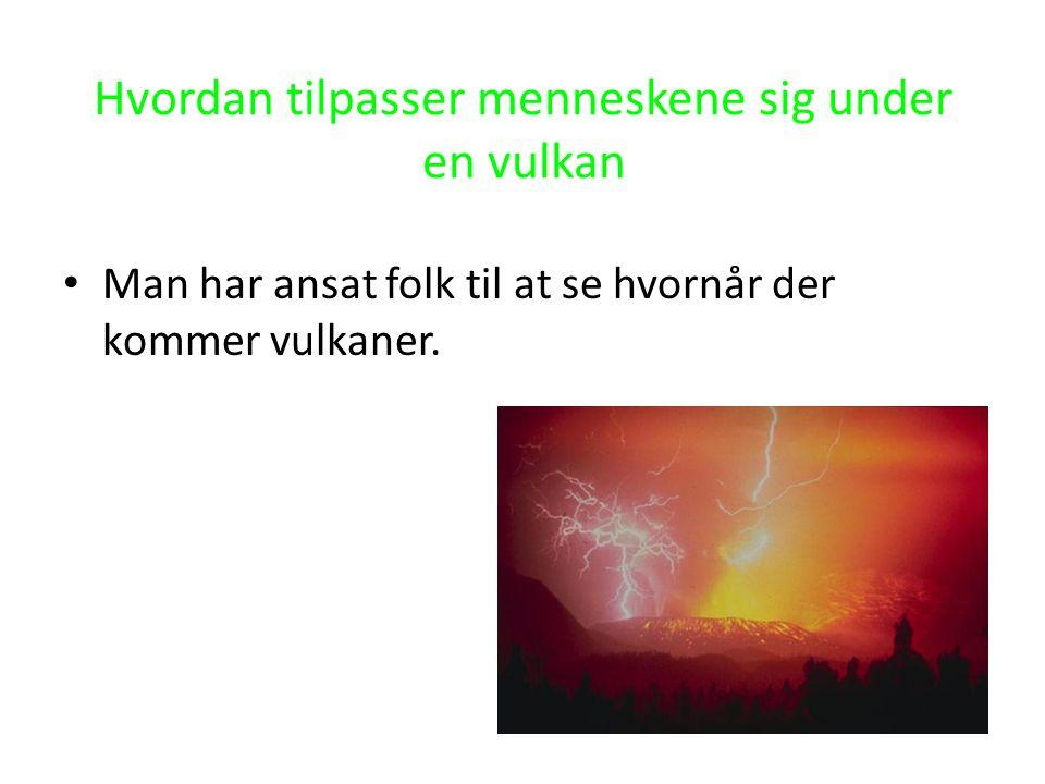 Hvordan tilpasser menneskene sig under en vulkan