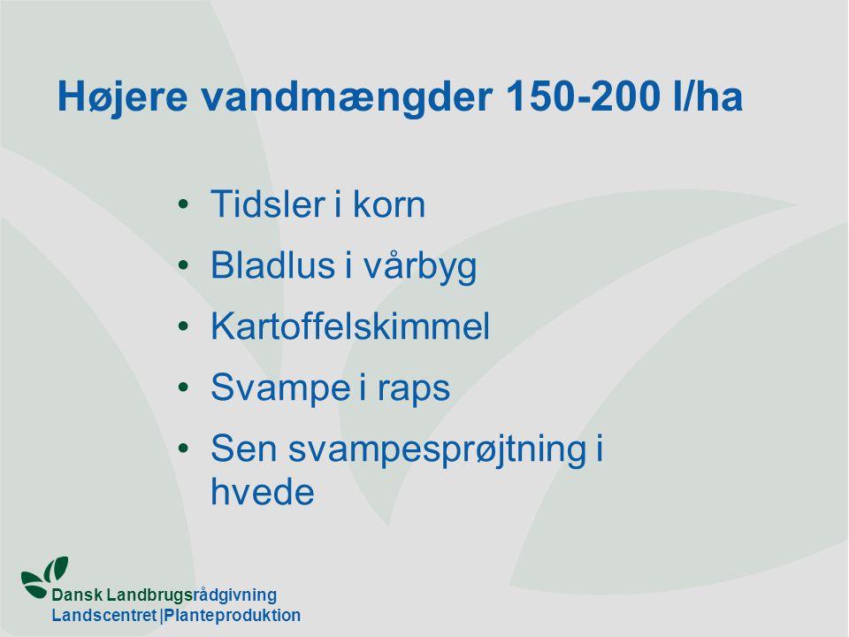 Højere vandmængder 150-200 l/ha