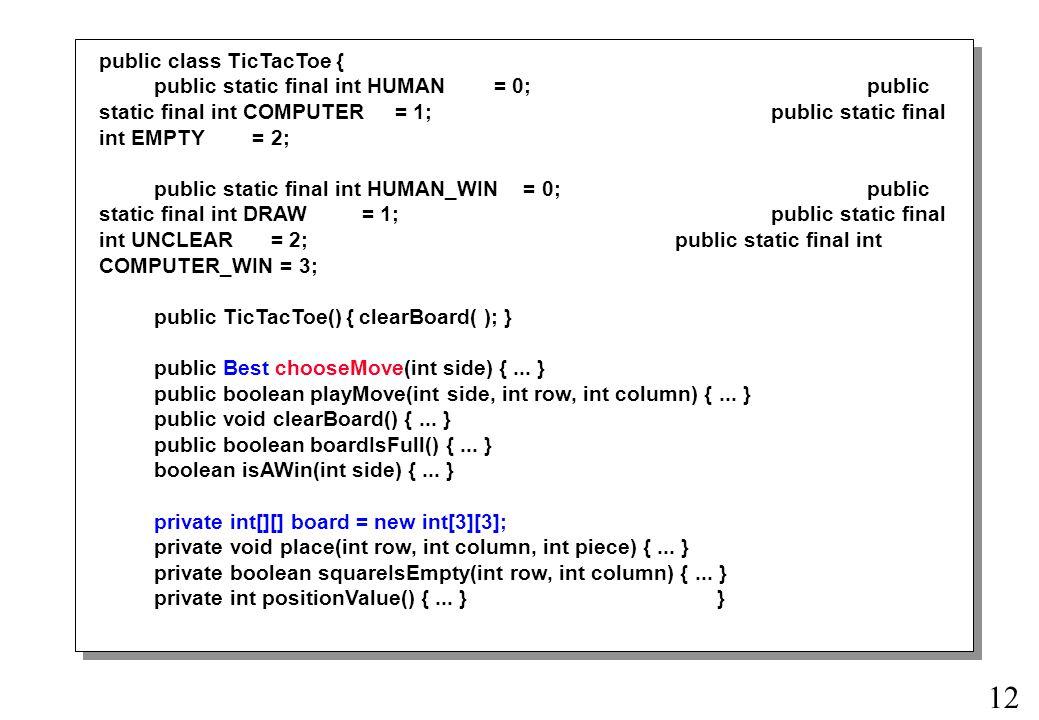 public class TicTacToe {
