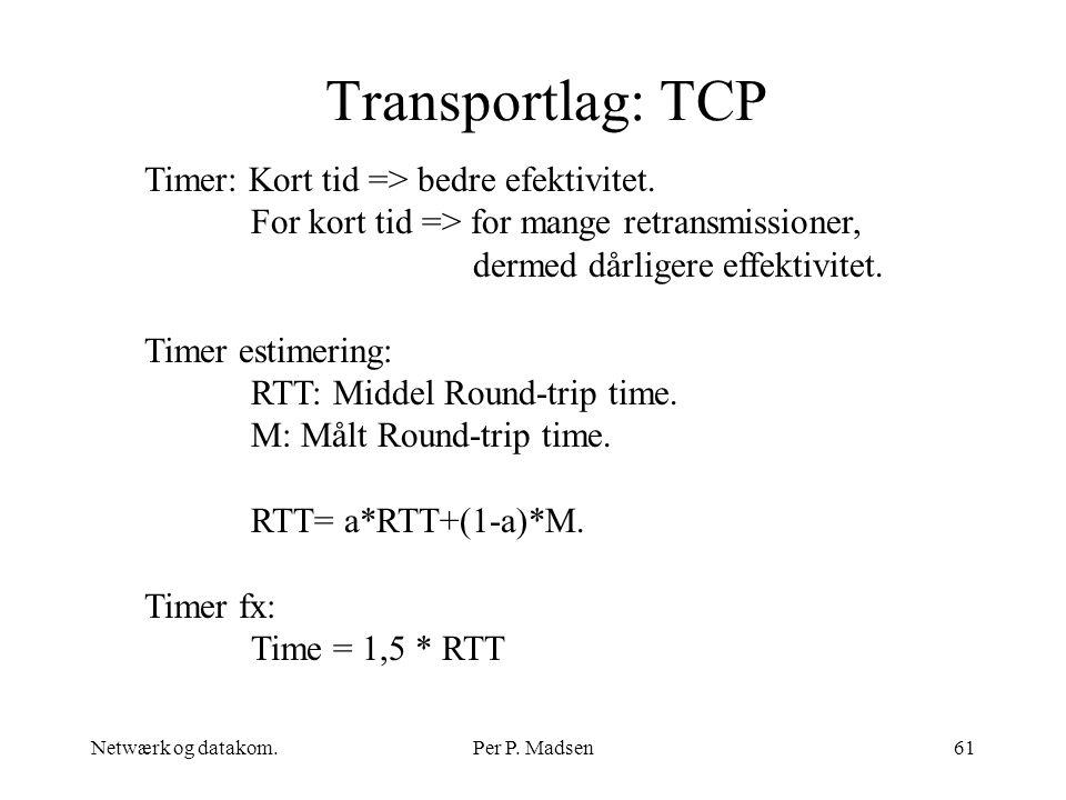 Transportlag: TCP Timer: Kort tid => bedre efektivitet.