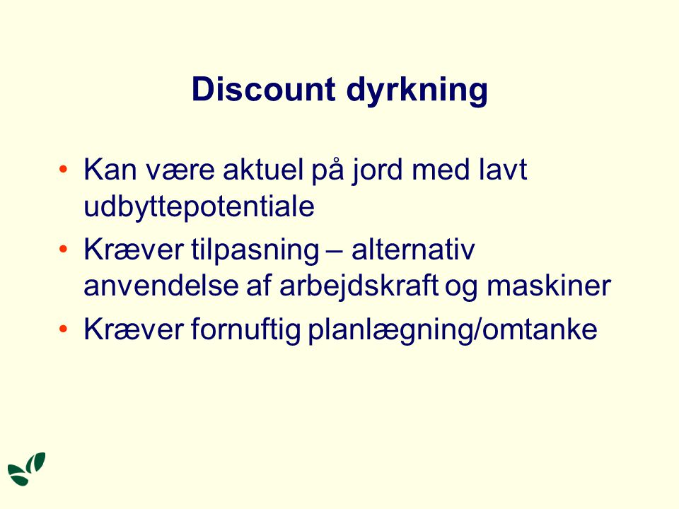 Discount dyrkning Kan være aktuel på jord med lavt udbyttepotentiale