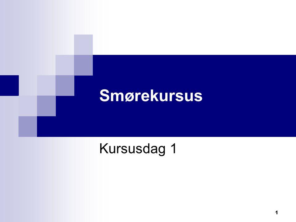 Smørekursus Kursusdag 1
