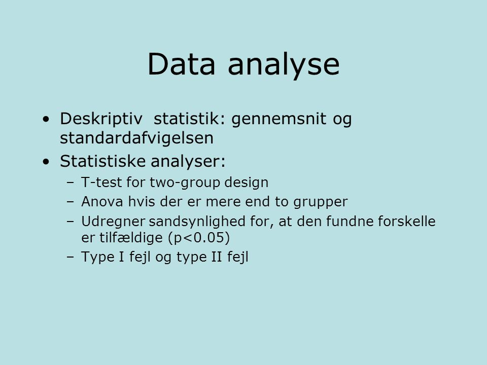 Data analyse Deskriptiv statistik: gennemsnit og standardafvigelsen