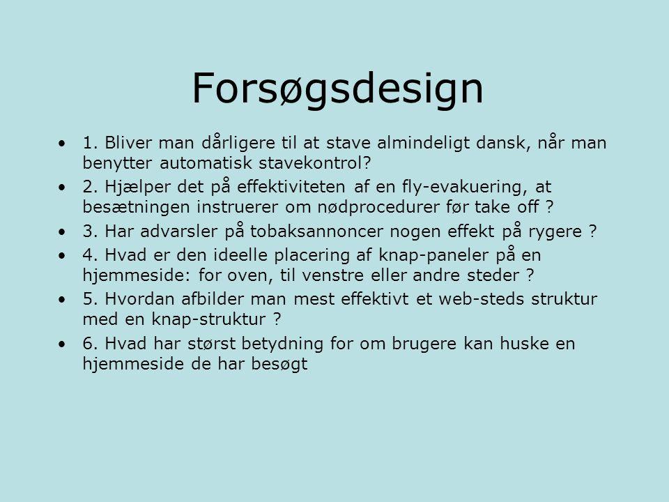 Forsøgsdesign 1. Bliver man dårligere til at stave almindeligt dansk, når man benytter automatisk stavekontrol