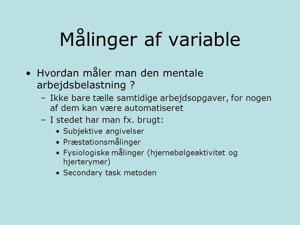 Målinger af variable Hvordan måler man den mentale arbejdsbelastning