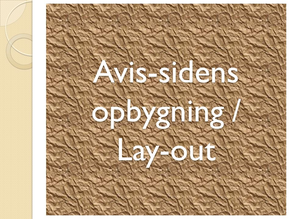 Avis-sidens opbygning / Lay-out