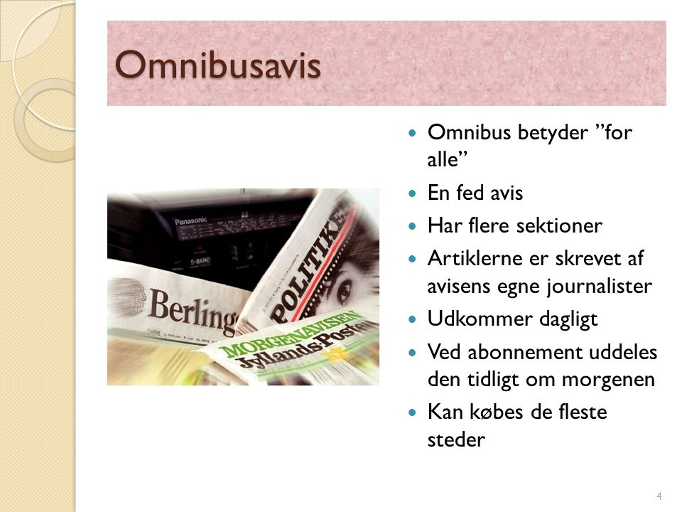 Omnibusavis Omnibus betyder for alle En fed avis Har flere sektioner