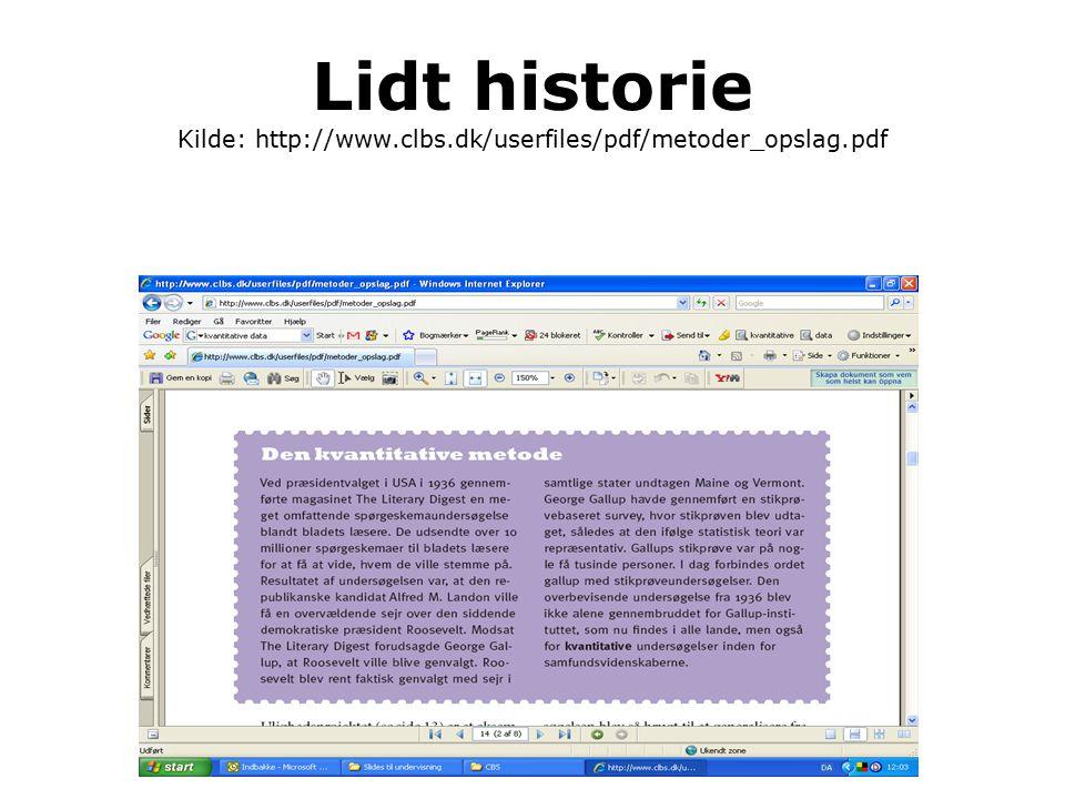 Lidt historie Kilde: http://www. clbs. dk/userfiles/pdf/metoder_opslag
