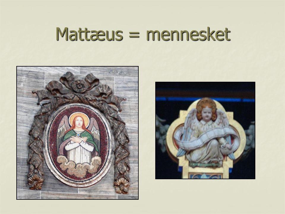 Mattæus = mennesket