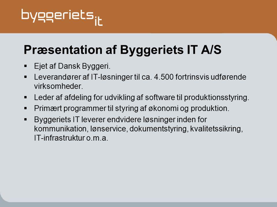 Præsentation af Byggeriets IT A/S