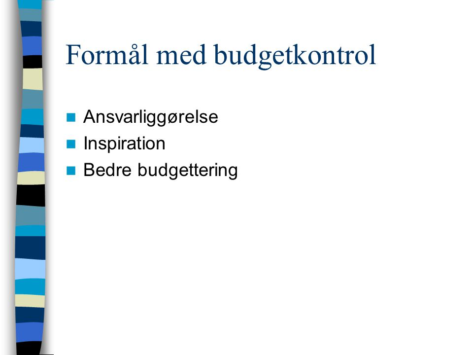 Formål med budgetkontrol
