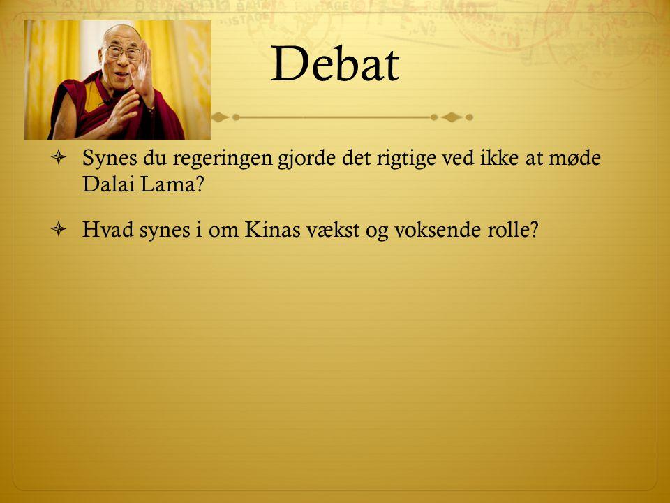 Debat Synes du regeringen gjorde det rigtige ved ikke at møde Dalai Lama Hvad synes i om Kinas vækst og voksende rolle
