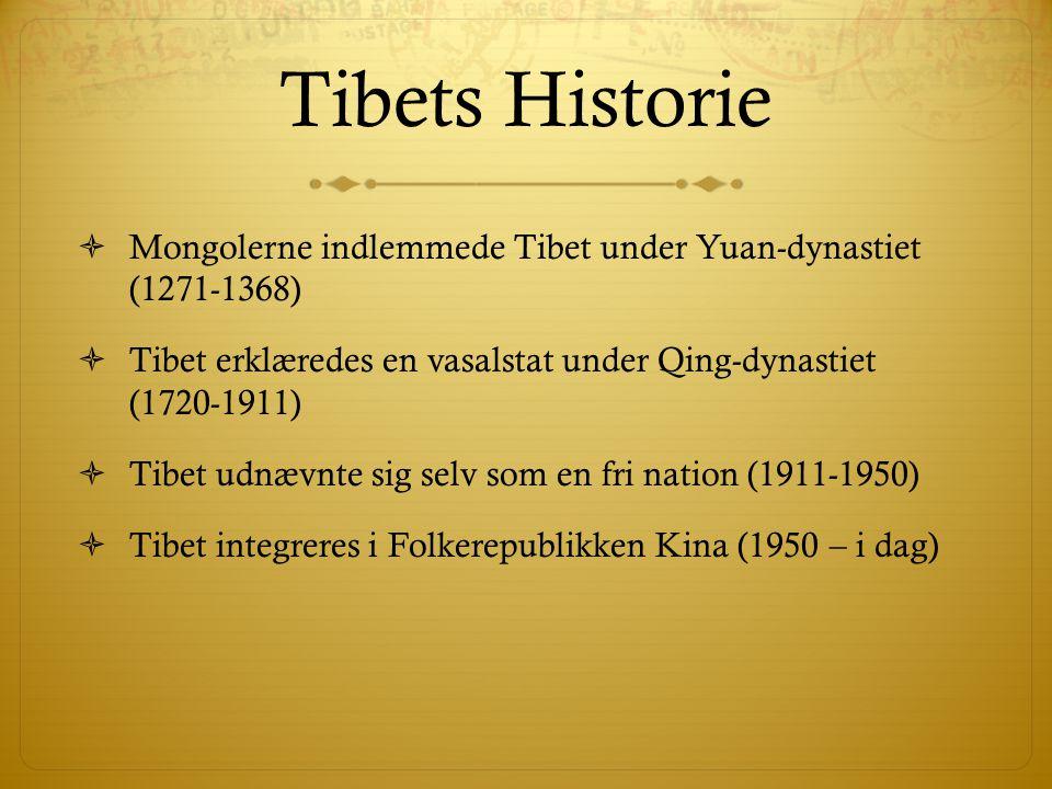 Tibets Historie Mongolerne indlemmede Tibet under Yuan-dynastiet (1271-1368) Tibet erklæredes en vasalstat under Qing-dynastiet (1720-1911)