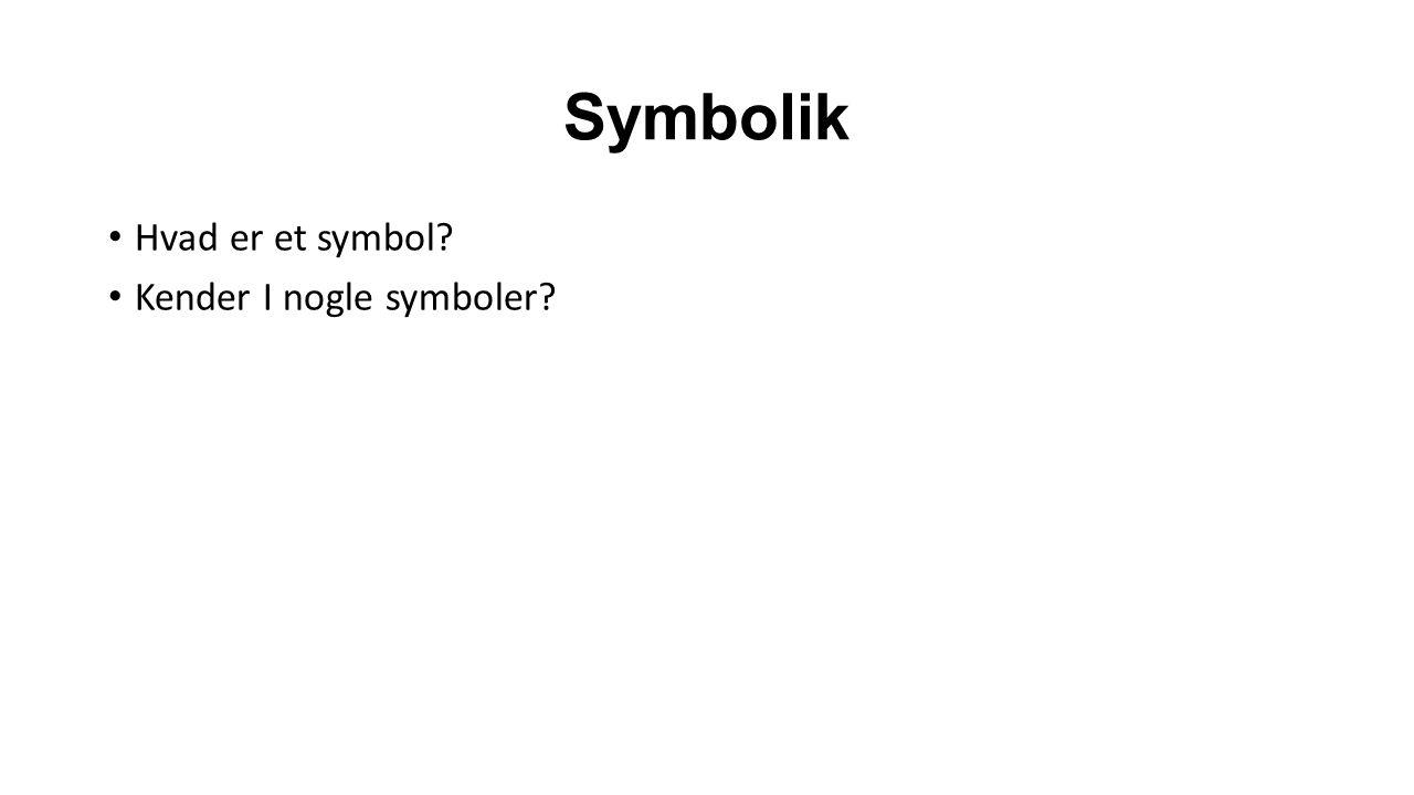 Symbolik Hvad er et symbol Kender I nogle symboler
