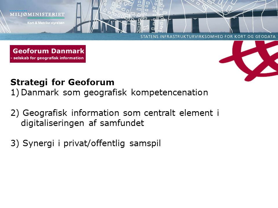 Strategi for Geoforum Danmark som geografisk kompetencenation. 2) Geografisk information som centralt element i digitaliseringen af samfundet.