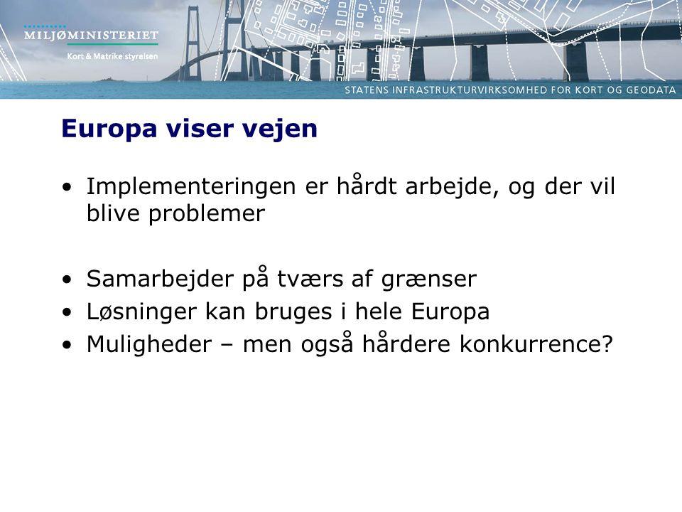 Europa viser vejen Implementeringen er hårdt arbejde, og der vil blive problemer. Samarbejder på tværs af grænser.