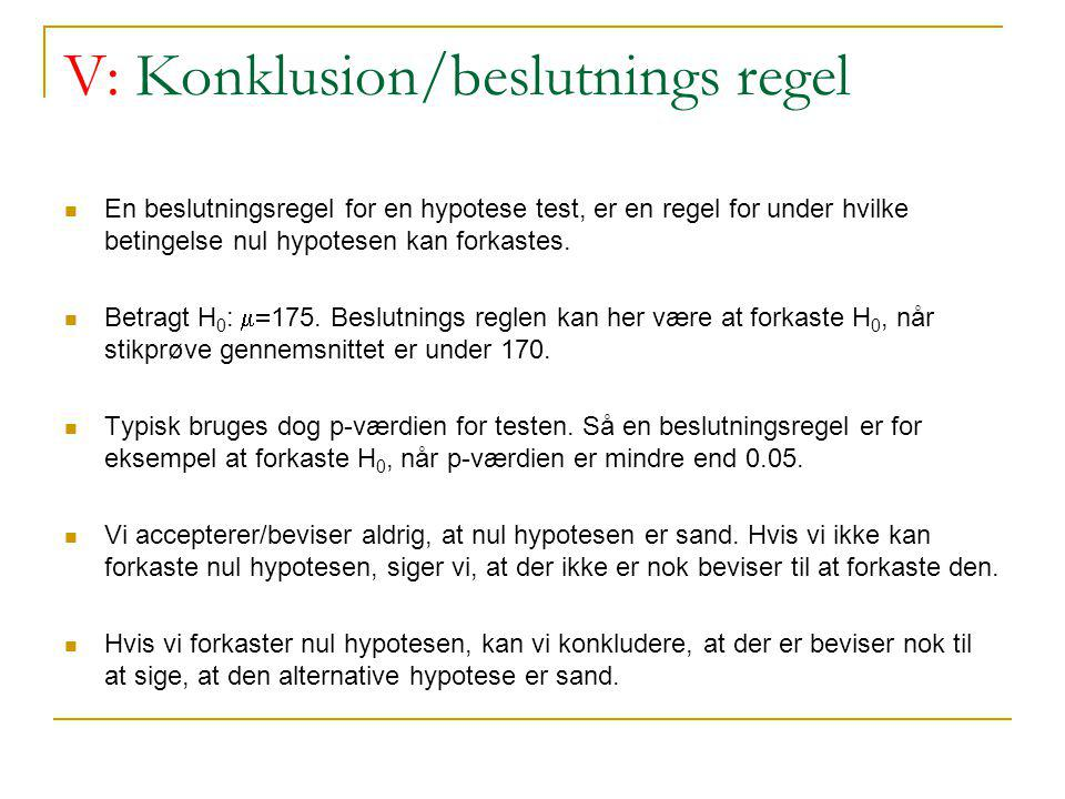 V: Konklusion/beslutnings regel