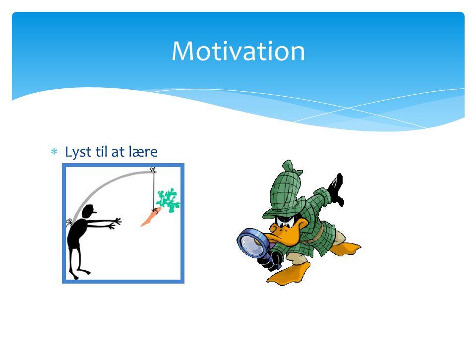 Motivation Lyst til at lære