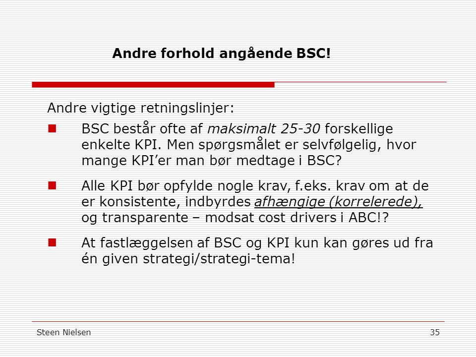 Andre forhold angående BSC!