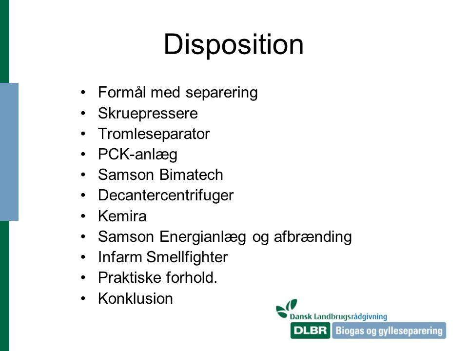 Disposition Formål med separering Skruepressere Tromleseparator