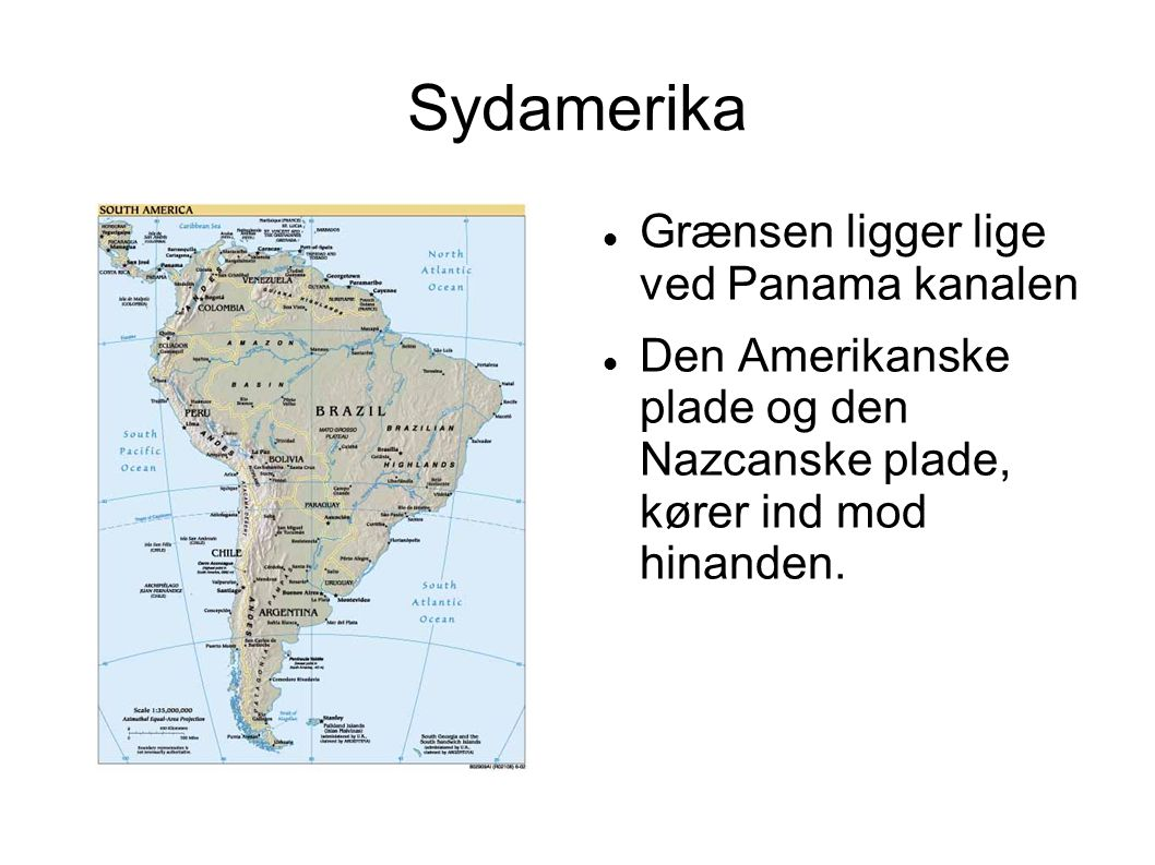 Sydamerika Grænsen ligger lige ved Panama kanalen