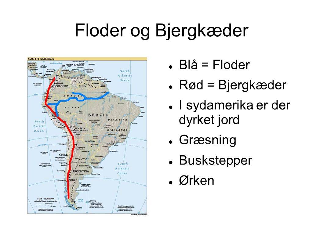 Floder og Bjergkæder Blå = Floder Rød = Bjergkæder