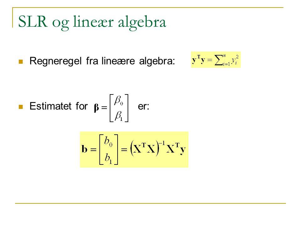 SLR og lineær algebra Regneregel fra lineære algebra: