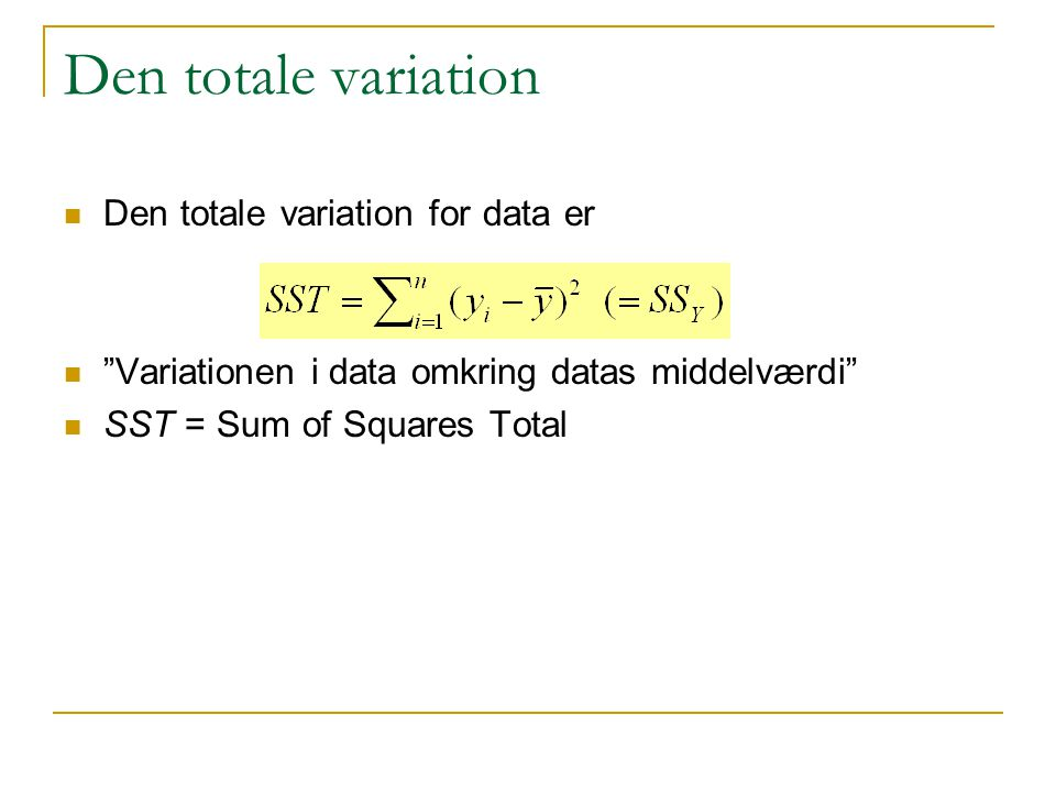 Den totale variation Den totale variation for data er