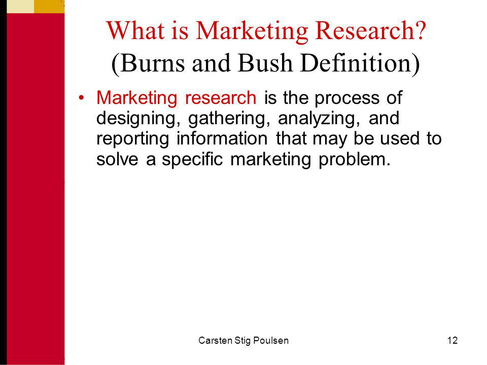 What is Marketing Research (Burns and Bush Definition)