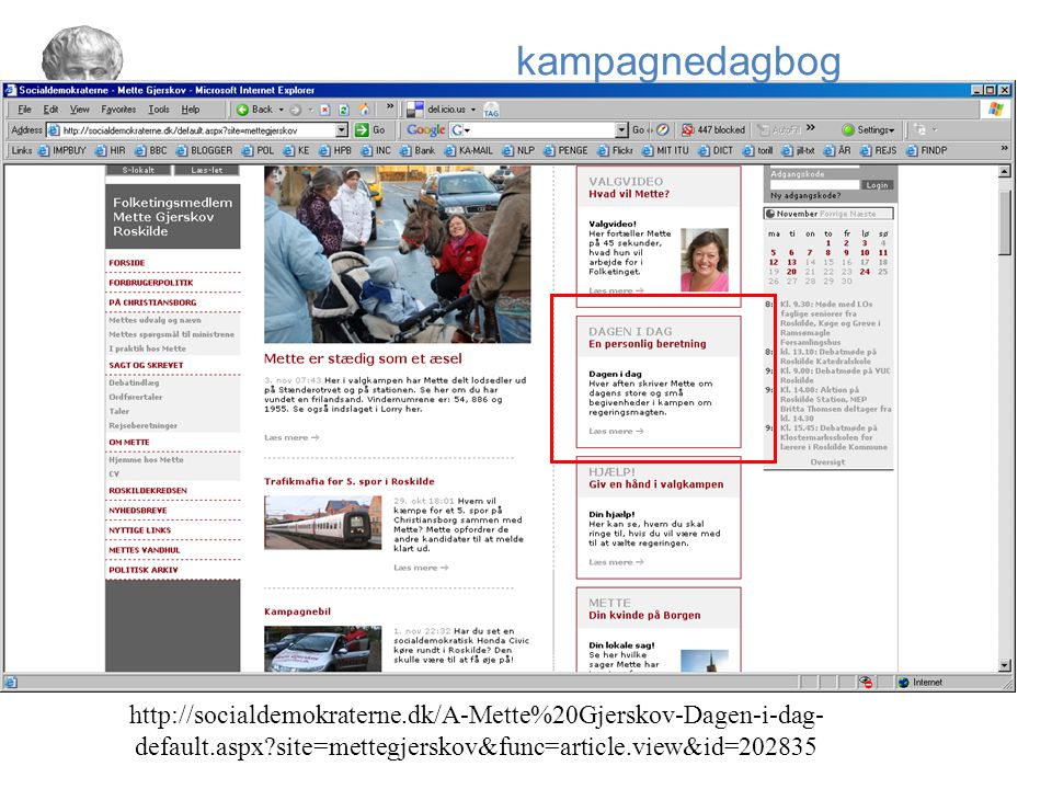 kampagnedagbog http://socialdemokraterne.dk/A-Mette%20Gjerskov-Dagen-i-dag-default.aspx site=mettegjerskov&func=article.view&id=202835.