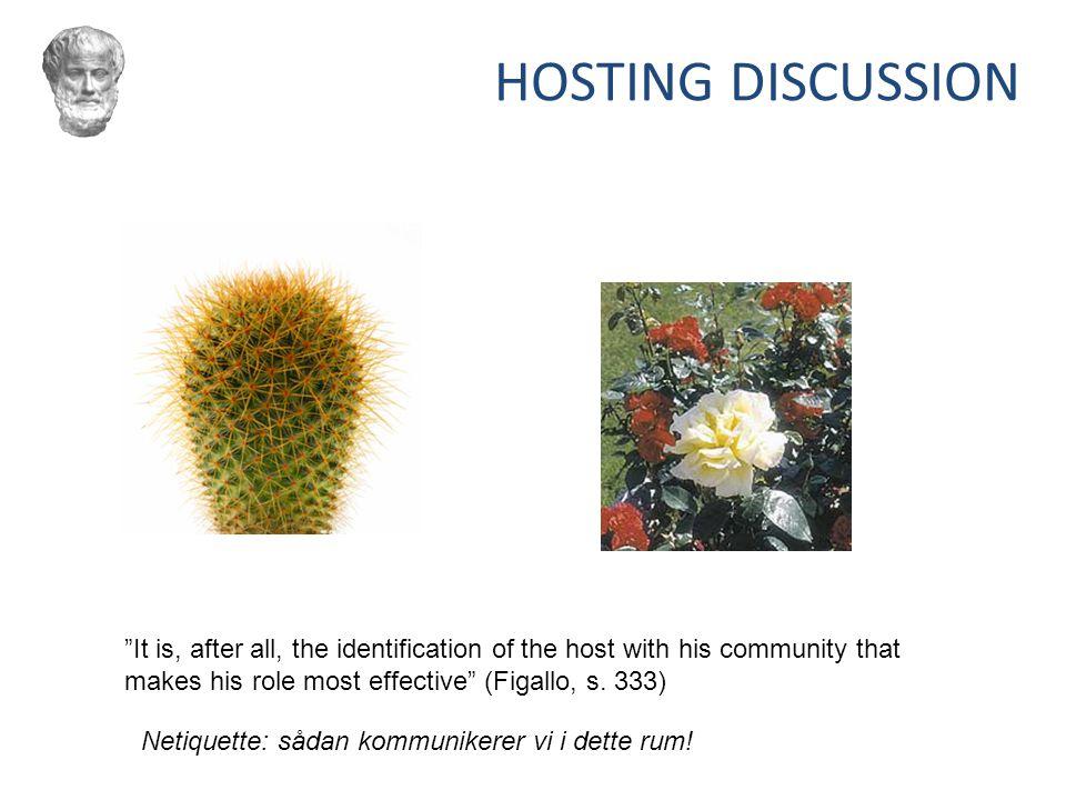 HOSTING DISCUSSION Det er et mini-community, ikke en talerstol. Hvem er der der taler, hvornår gør de det, og om hvad.