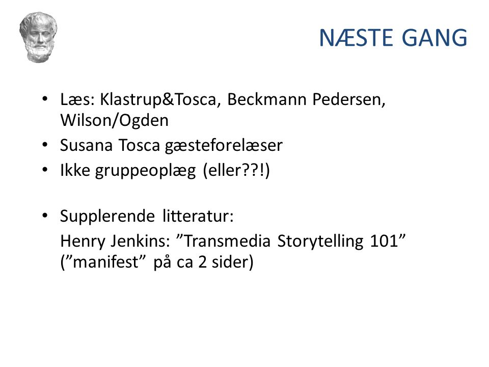 NÆSTE GANG Læs: Klastrup&Tosca, Beckmann Pedersen, Wilson/Ogden