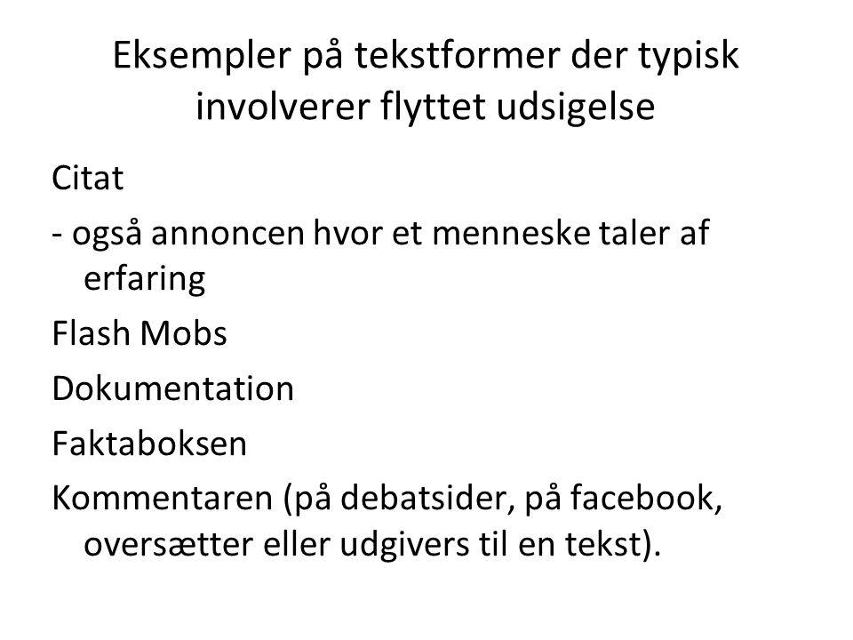 Eksempler på tekstformer der typisk involverer flyttet udsigelse