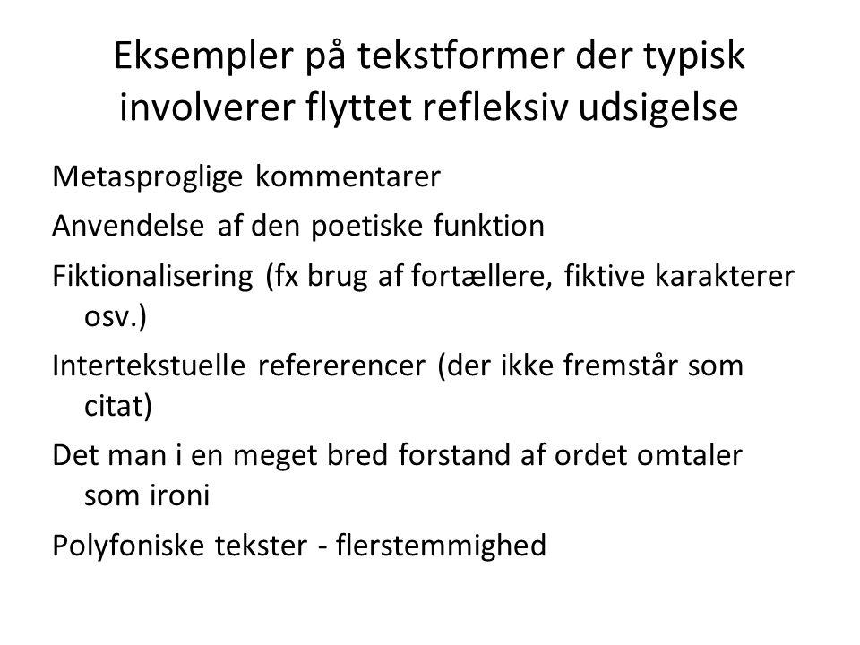 Eksempler på tekstformer der typisk involverer flyttet refleksiv udsigelse