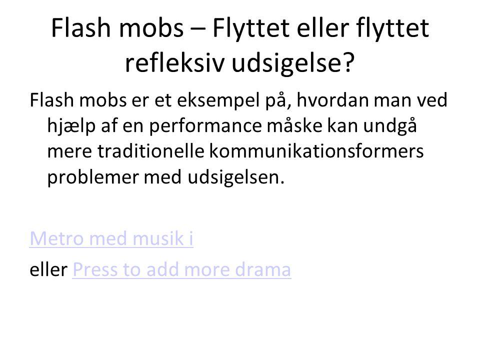Flash mobs – Flyttet eller flyttet refleksiv udsigelse