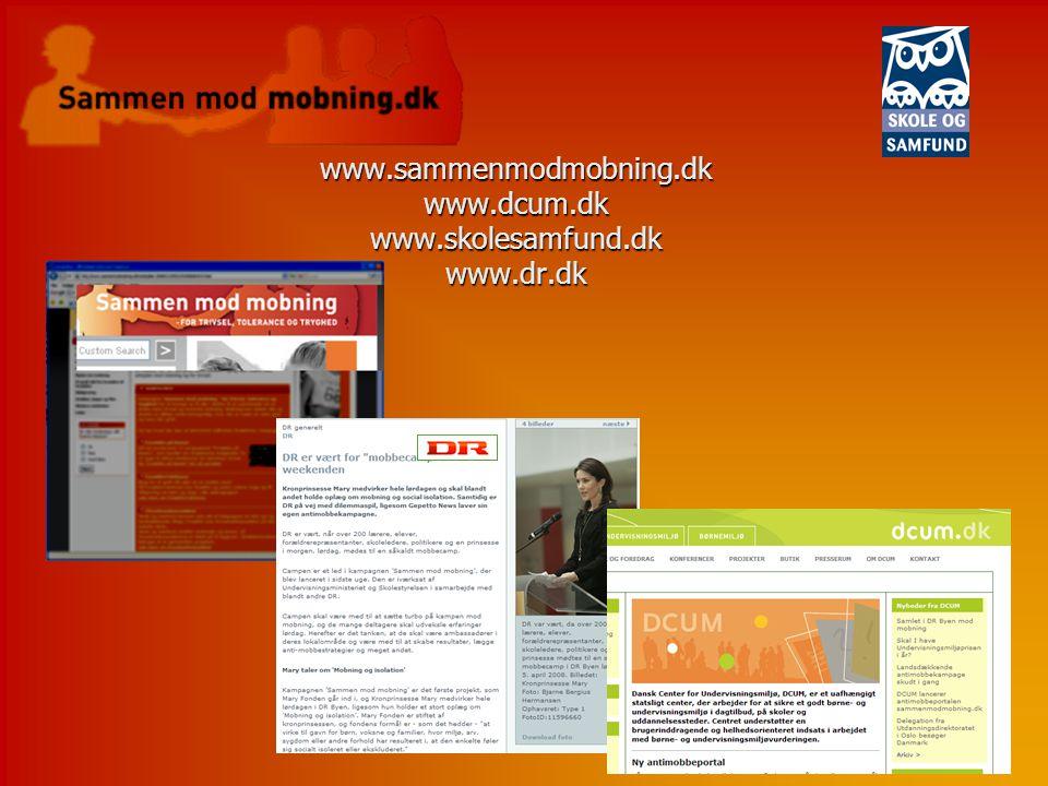 www.sammenmodmobning.dk www.dcum.dk www.skolesamfund.dk www.dr.dk