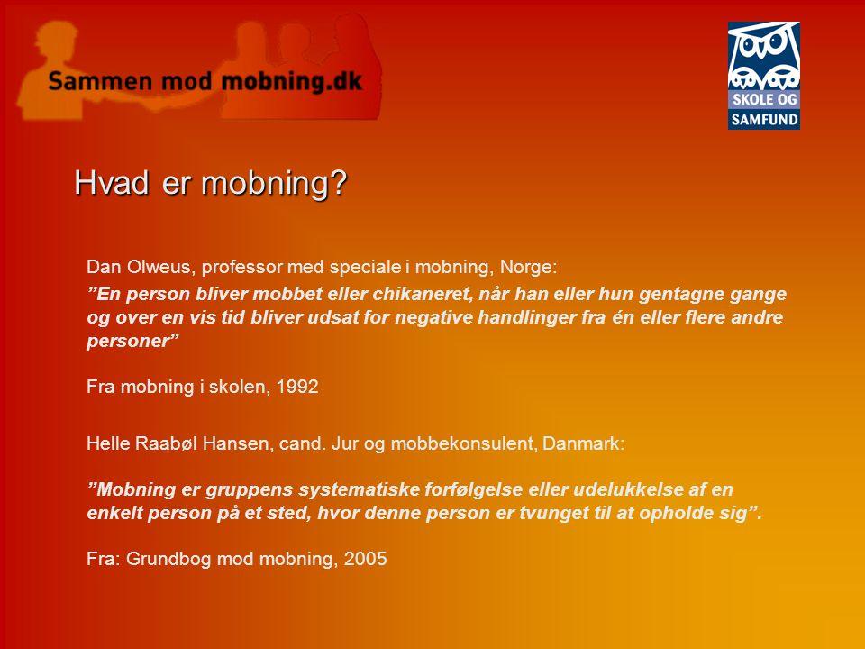 Hvad er mobning Dan Olweus, professor med speciale i mobning, Norge:
