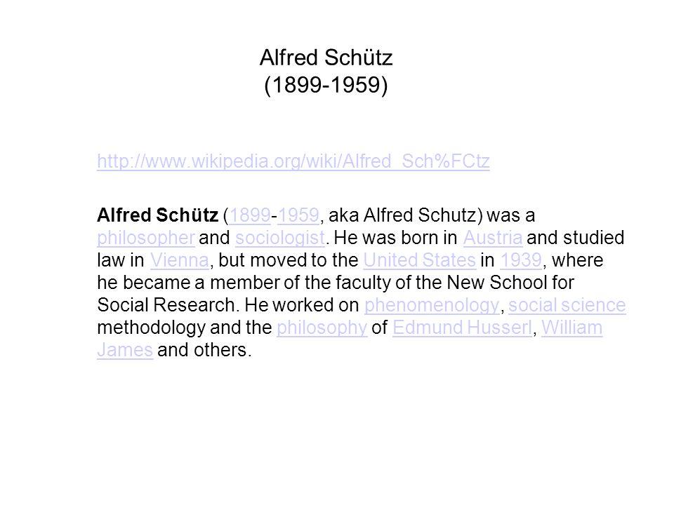 Alfred Schütz (1899-1959) http://www.wikipedia.org/wiki/Alfred_Sch%FCtz.