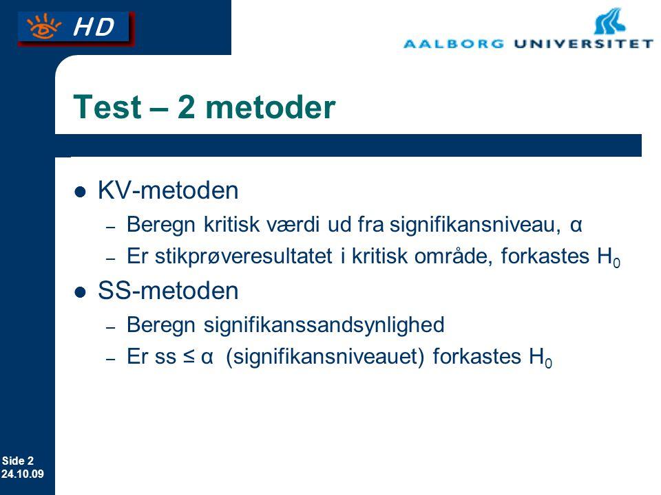 Test – 2 metoder KV-metoden SS-metoden