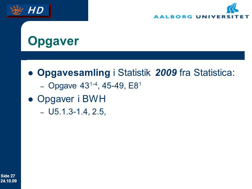 Opgaver Opgavesamling i Statistik 2009 fra Statistica: Opgaver i BWH