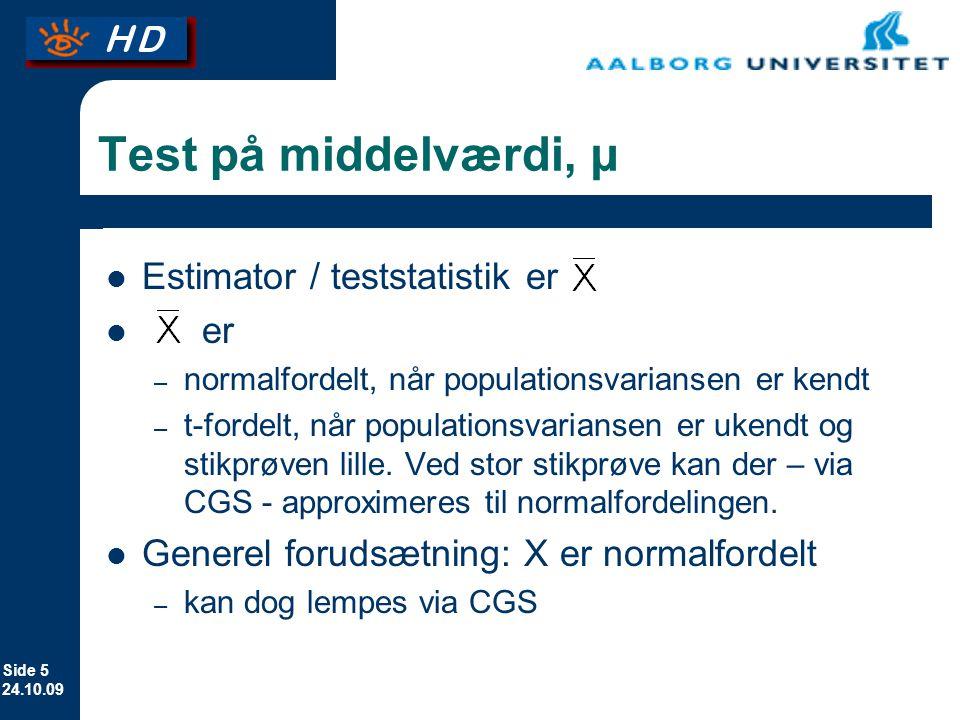 Test på middelværdi, µ Estimator / teststatistik er er