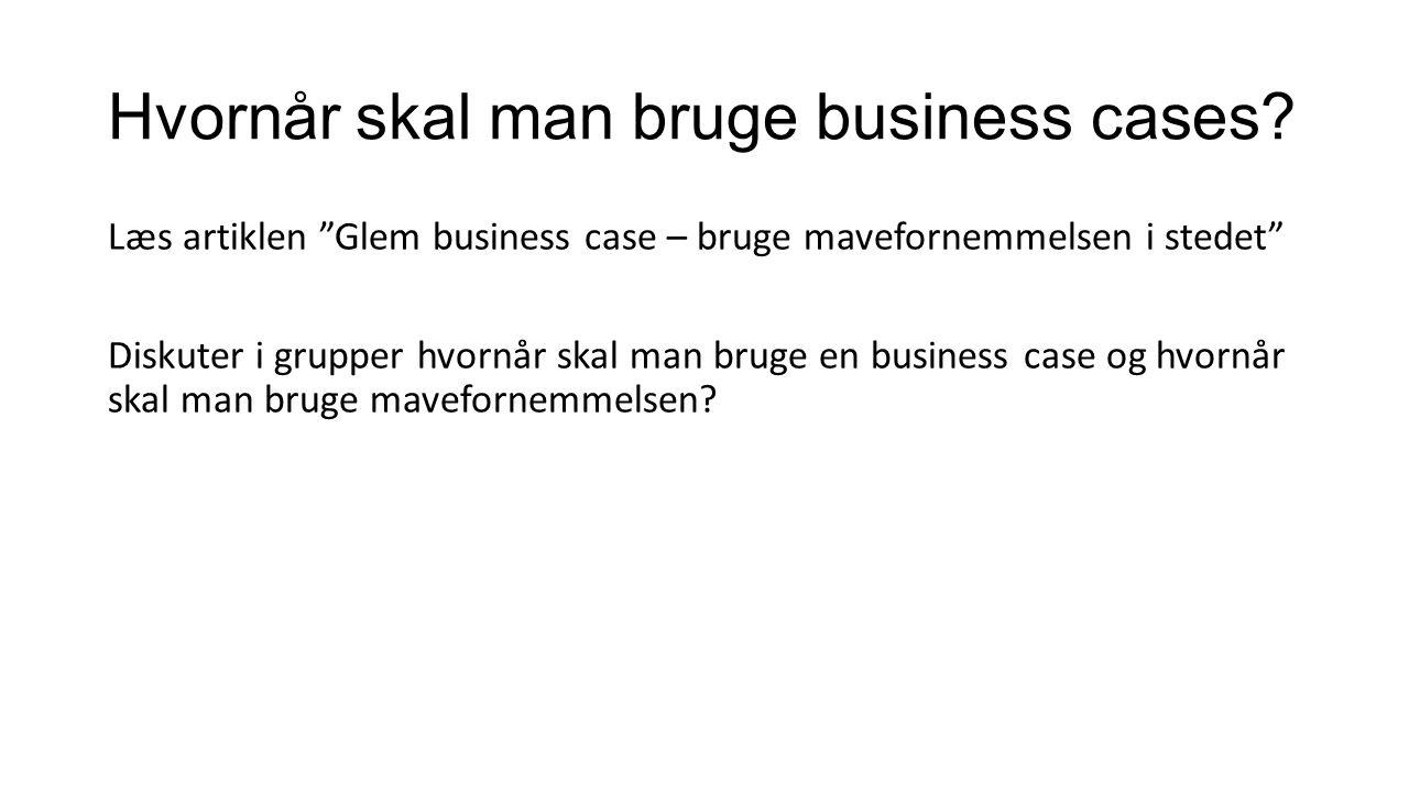 Hvornår skal man bruge business cases